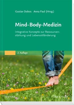 Abbildung von Dobos / Paul | Mind-Body-Medizin | 2. Auflage | 2019 | Integrative Konzepte zur Resso...