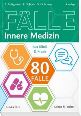 Abbildung von Pottgießer / Schorb / Ophoven | 80 Fälle Innere Medizin | 4. Auflage | 2019 | Aus Klinik und Praxis