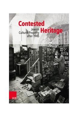 Abbildung von Weiss / Gallas / Holzer-Kawalko / Jessen | Contested Heritage | 2019 | Jewish Cultural Property after...