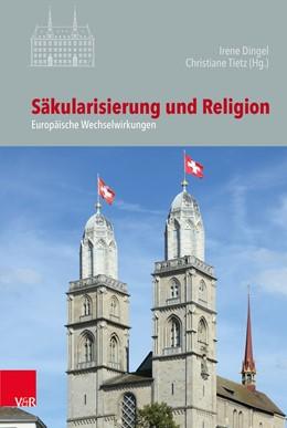 Abbildung von Dingel / Tietz | Säkularisierung und Religion | 2019 | Europäische Wechselwirkungen