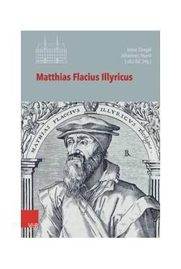 Abbildung von Dingel / Hund   Matthias Flacius Illyricus   1. Auflage   2019   beck-shop.de