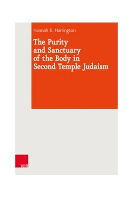 Abbildung von Harrington | The Purity and Sanctuary of the Body in Second Temple Judaism | 1. Auflage | 2019 | beck-shop.de