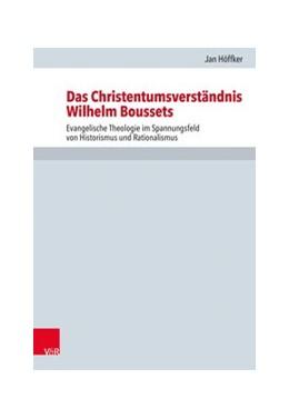 Abbildung von Höffker | Das Christentumsverständnis Wilhelm Boussets | 2019 | Evangelische Theologie im Span...