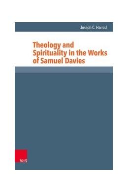 Abbildung von Harrod | Theology and Spirituality in the Works of Samuel Davies | 1. Auflage | 2019 | beck-shop.de