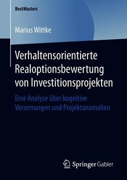 Abbildung von Wittke | Verhaltensorientierte Realoptionsbewertung von Investitionsprojekten | 2019 | Eine Analyse über kognitive Ve...