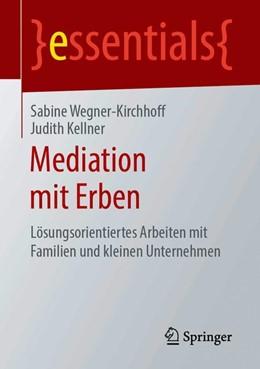 Abbildung von Wegner-Kirchhoff / Kellner   Mediation mit Erben   1. Auflage   2019   beck-shop.de