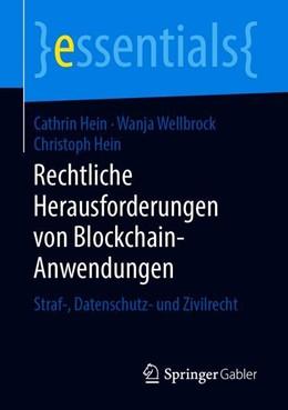 Abbildung von Hein / Wellbrock   Rechtliche Herausforderungen von Blockchain-Anwendungen   1. Auflage   2019   beck-shop.de