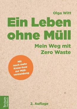 Abbildung von Witt   Ein Leben ohne Müll   2., aktualisierte Auflage   2019   Mein Weg mit Zero Waste