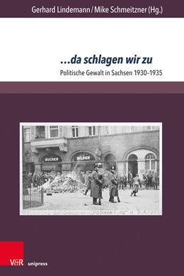 Abbildung von Lindemann / Schmeitzner | ... da schlagen wir zu | 2019 | Politische Gewalt in Sachsen 1...