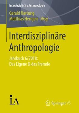Abbildung von Hartung / Herrgen | Interdisziplinäre Anthropologie | 1. Auflage | 2019 | beck-shop.de