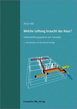 Abbildung von Höß | Welche Lüftung braucht das Haus?. | 3., überarbeitete und aktual. Aufl | 2020 | Gebäudelüftungssysteme und -ko...