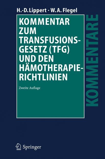 Kommentar zum Transfusionsgesetz (TFG) und den Hämotherapie-Richtlinien | Lippert / Flegel | 2. Auflage, 2019 | Buch (Cover)
