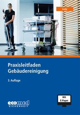 Abbildung von Lutz | Praxisleitfaden Gebäudereinigung | 3. Auflage | 2019 | beck-shop.de