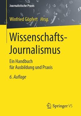 Abbildung von Göpfert | Wissenschafts-Journalismus | 6., überarb. u. ak. Aufl. 2019 | 2019 | Ein Handbuch für Ausbildung un...