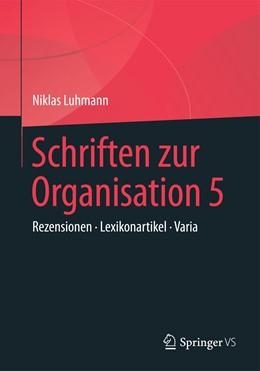 Abbildung von Luhmann / Tacke   Schriften zur Organisation 5   1. Auflage   2020   beck-shop.de
