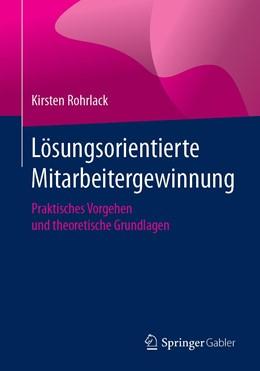 Abbildung von Rohrlack   Lösungsorientierte Mitarbeitergewinnung   1. Auflage   2019   beck-shop.de