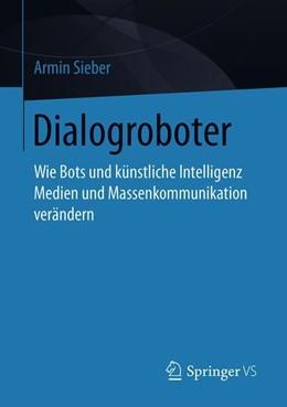 Abbildung von Sieber | Dialogroboter | 1. Auflage | 2019 | beck-shop.de
