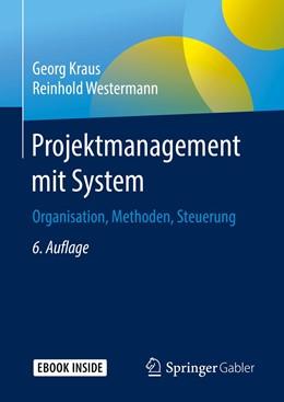 Abbildung von Kraus / Westermann | Projektmanagement mit System | 6. Auflage | 2019 | beck-shop.de