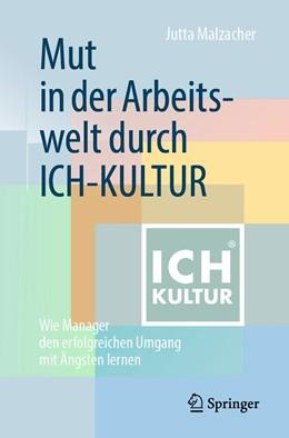 Abbildung von Malzacher | Mut in der Arbeitswelt durch ICH-KULTUR | 1. Auflage | 2019 | beck-shop.de