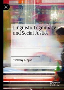 Abbildung von Reagan | Linguistic Legitimacy and Social Justice | 1. Auflage | 2019 | beck-shop.de