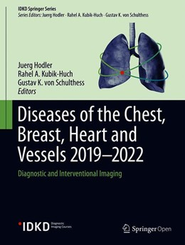 Abbildung von Hodler / Kubik-Huch / von Schulthess | Diseases of the Chest, Breast, Heart and Vessels 2019-2022 | 1st ed. 2019 | 2019 | Diagnostic and Interventional ...