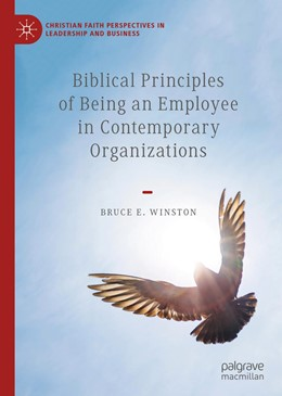 Abbildung von Winston | Biblical Principles of Being an Employee in Contemporary Organizations | 1st ed. 2019 | 2019