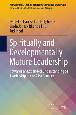 Abbildung von Harris / Holyfield / Jones | Spiritually and Developmentally Mature Leadership | 1st ed. 2019 | 2019 | Towards an Expanded Understand...