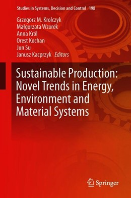 Abbildung von Królczyk / Wzorek | Sustainable Production: Novel Trends in Energy, Environment and Material Systems | 1. Auflage | 2019 | 198 | beck-shop.de