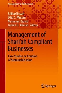 Abbildung von Ghazali / Mutum / Rashid / Ahmed | Management of Shari'ah Compliant Businesses | 1st ed. 2019 | 2019 | Case Studies on Creation of Su...