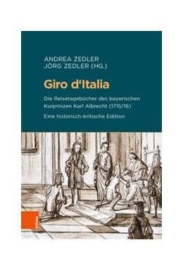 Abbildung von Zedler | Giro d'Italia | Aufl. | 2019 | Die Reiseberichte des bayerisc... | Band 090