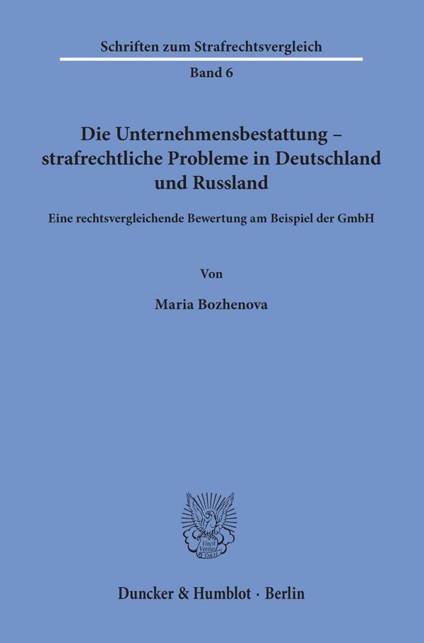 Abbildung von Bozhenova | Die Unternehmensbestattung – strafrechtliche Probleme in Deutschland und Russland | 2018