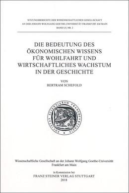 Abbildung von Schefold   Die Bedeutung des ökonomischen Wissens für Wohlfahrt und wirtschaftliches Wachstum in der Geschichte   2018