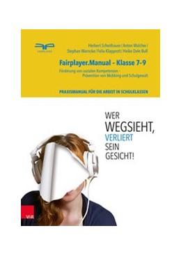Abbildung von Scheithauer / Bull / Walcher   Fairplayer.Manual – Klasse 7–9   4., vollständig überarbeitete und erweiterte Auflage 2019   2019   Förderung von sozialen Kompete...