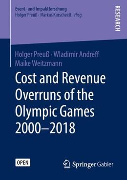 Abbildung von Preuß / Andreff / Weitzmann | Cost and Revenue Overruns of the Olympic Games 2000–2018 | 1st ed. 2019 | 2019