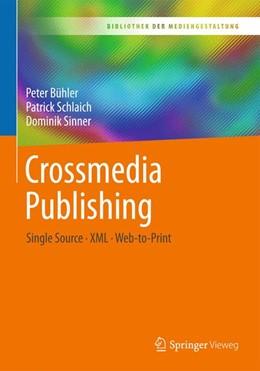 Abbildung von Bühler / Schlaich / Sinner | Crossmedia Publishing | 2019 | Single Source – XML – Web-to-P...