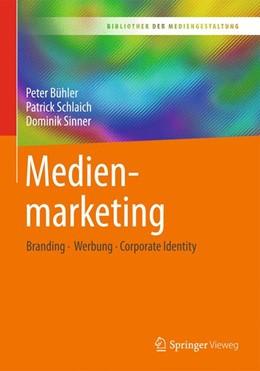Abbildung von Bühler / Schlaich / Sinner | Medienmarketing | 2019 | Branding – Werbung – Corporate...