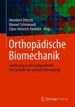 Abbildung von Dittrich / Schimmack | Orthopädische Biomechanik | 1. Auflage | 2019 | beck-shop.de