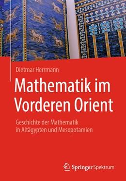 Abbildung von Herrmann | Mathematik im Vorderen Orient | 2019 | Geschichte der Mathematik in A...