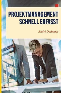 Abbildung von Dechange | Projektmanagement – Schnell erfasst | 1. Auflage | 2020 | beck-shop.de