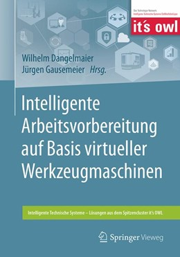 Abbildung von Dangelmaier / Gausemeier   Intelligente Arbeitsvorbereitung auf Basis virtueller Werkzeugmaschinen   2019