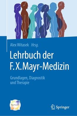 Abbildung von Witasek | Lehrbuch der F.X. Mayr-Medizin | 2019 | Grundlagen, Diagnostik und The...
