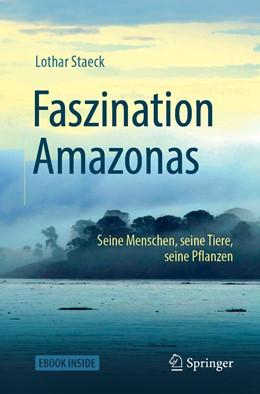 Abbildung von Staeck | Faszination Amazonas | 1. Auflage | 2019 | beck-shop.de