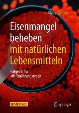 Abbildung von Günther   Eisenmangel beheben mit natürlichen Lebensmitteln   1. Auflage   2019   beck-shop.de