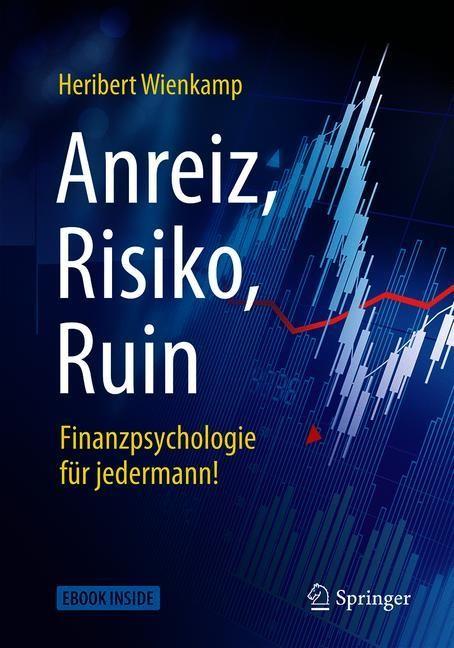 Anreiz, Risiko, Ruin – Finanzpsychologie für jedermann! | Wienkamp, 2019 | Buch (Cover)