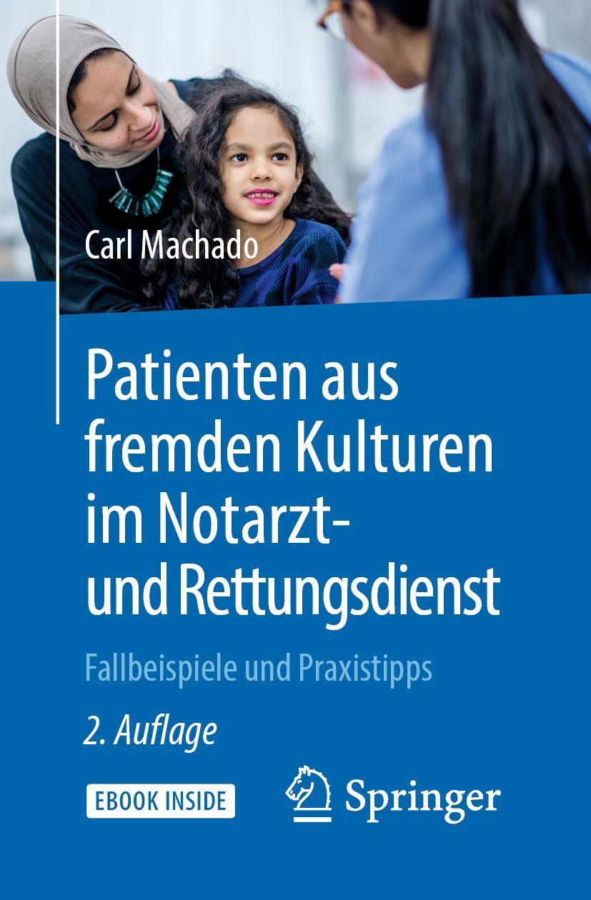 Abbildung von Machado | Patienten aus fremden Kulturen im Notarzt- und Rettungsdienst | 2. Aufl. 2019 | 2019