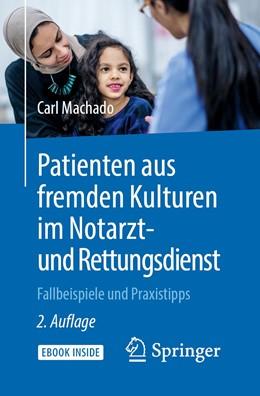 Abbildung von Machado   Patienten aus fremden Kulturen im Notarzt- und Rettungsdienst   2. Aufl. 2019   2019   Fallbeispiele und Praxistipps