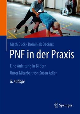 Abbildung von Buck / Beckers | PNF in der Praxis | 8. Auflage | 2019 | Eine Anleitung in Bildern