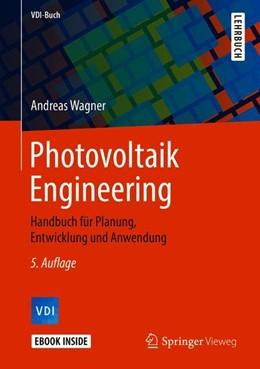 Abbildung von Wagner   Photovoltaik Engineering   5. Aufl. 2019   2019   Handbuch für Planung, Entwickl...