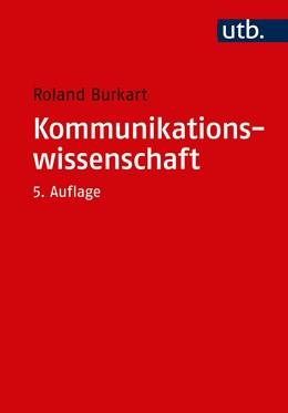 Abbildung von Burkart | Kommunikationswissenschaft | vollst. neu bearb. Aufl. | 2019 | Grundlagen und Problemfelder e...