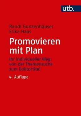 Abbildung von Gunzenhäuser / Haas   Promovieren mit Plan   4. Auflage   2019   beck-shop.de